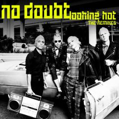 Looking Hot (The Remixes) - No Doubt