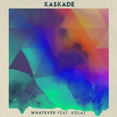 Whatever (feat. KOLAJ) - Kaskade, KOLAJ