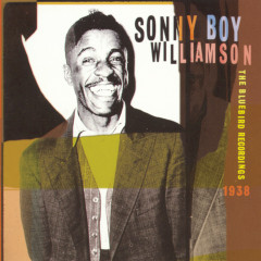 The Bluebird Recordings, 1938 - Sonny Boy Williamson