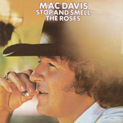 Stop And Smell The Roses - Mac Davis