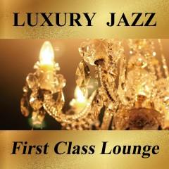 Luxury Jazz -First Class Lounge-