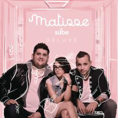 Sube (Versíon Deluxe) - Matisse