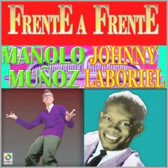 Frente A Frente - Manolo Munõz, Johnny Laboriel