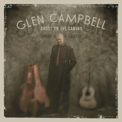 Ghost On The Canvas - Glen Campbell