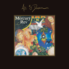 All Is Dream  (Expanded Edition) - Mercury Rev