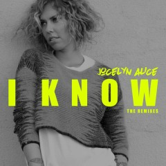 I Know - Jocelyn Alice
