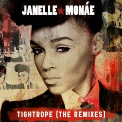 Tightrope (Remixes) - Janelle Monaé