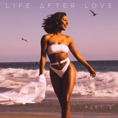 Life After Love, Pt. 2 - Victoria Monet
