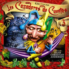 Los Cazadores de Cuentos, Vol. 3: Cuentos de Hans Christian Andersen (Remasterizado) - Kiki Corona