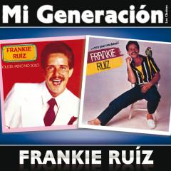 Mi Generacíon - Los Clásicos - Frankie Rúiz