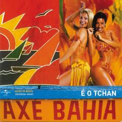 Axé Bahia - É O Tchan