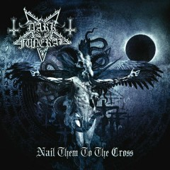 Nail Them to the Cross (Digital Single) - Dark Funeral