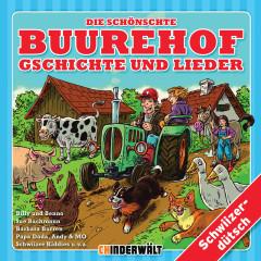Die schönschte Buurehof Gschichte und Lieder - Kinder Schweizerdeutsch