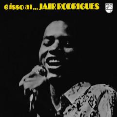 É Isso Ái... - Jair Rodrigues