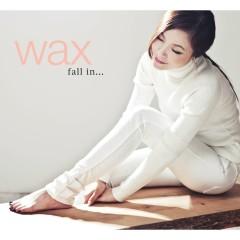 fall in... - Wax