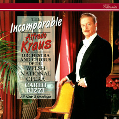 The Incomparable Alfredo Kraus - Alfredo Kraus, Orchestra of the Welsh National Opera, Carlo Rizzi