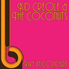 Live in Concert - Kid Creole & The Coconuts