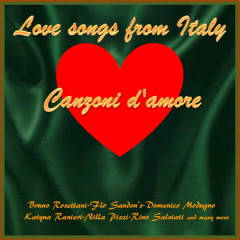 Canzoni d'amore - Love Songs from Italy, Vol.1 - Various Artists