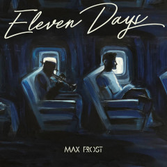 Eleven Days - Max Frost