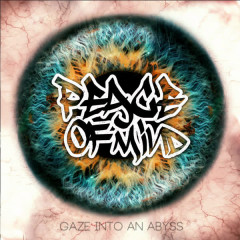 Gaze into an Abyss - Peace Of Mind