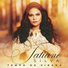 Tempo de Virada - Tatiane Silva
