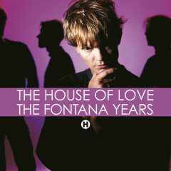 The Fontana Years - The House Of Love