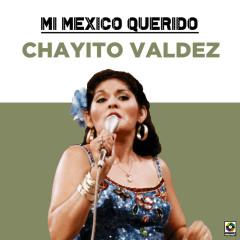 Mi Mexico Querido - Chayito Valdez