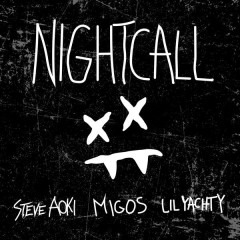 Night Call - Steve Aoki,Lil Yachty,Migos