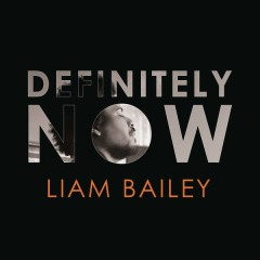 Definitely NOW - Liam Bailey