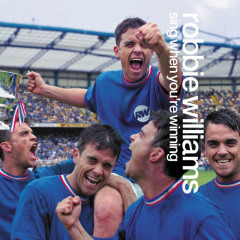 Sing When You're Winning - Robbie Williams