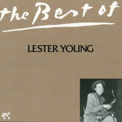 Best Of Lester Young, The - Lester Young