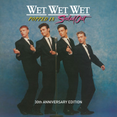 Popped In Souled Out (30th Anniversary Edition) - Wet Wet Wet
