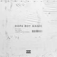 Dope Boy Magic (feat. Trey Songz and A Boogie wit da Hoodie) - Shy Glizzy, Trey Songz, A Boogie Wit Da Hoodie