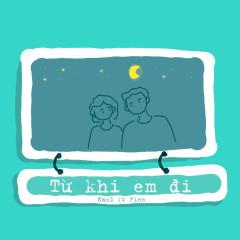 Từ Khi Em Đi (feat. Finn) - NamD, Finn