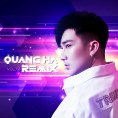 Quang Hà Remix Vol 7 - Quang Hà