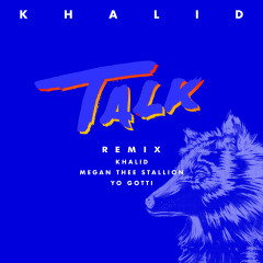 Talk REMIX - Khalid, Megan Thee Stallion, Yo Gotti