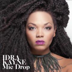 Mic Drop - Idra Kayne