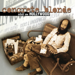 Still In Hollywood - Concrete Blonde