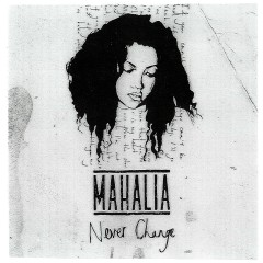 Never Change EP - Mahalia