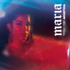 Toda Vez (Acústica) - MARIA