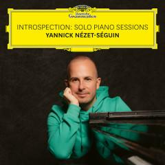 Introspection: Solo Piano Sessions - Yannick Nézet-Séguin