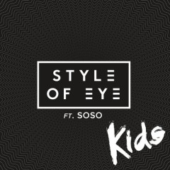 Kids - Style Of Eye,Sophia Somajo