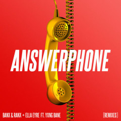 Answerphone (Remixes) - Banx & Ranx, Ella Eyre