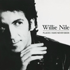 Places I Have Never Been - Willie Nile
