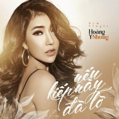 Nếu Kiếp Này Đã Lỡ (Single) - Hoàng Y Nhung