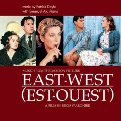 East West - Music from the Motion Picture - Emanuel Ax,Bulgarian Symphony Orchestra,James Shearman