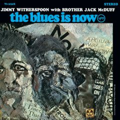 The Blues Is Now - Jimmy Witherspoon, Jack McDuff
