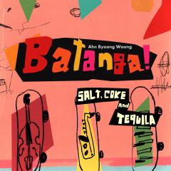 Batanga! (S. alt' C. oke A .nd T. equila) - Ahn Byeong Woong