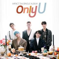 Only U (Single) - IMFACT