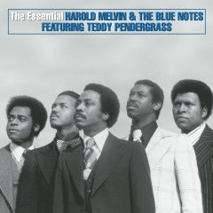 The Essential Harold Melvin & The Blue Notes - Harold Melvin & the Blue Notes, Teddy Pendergrass